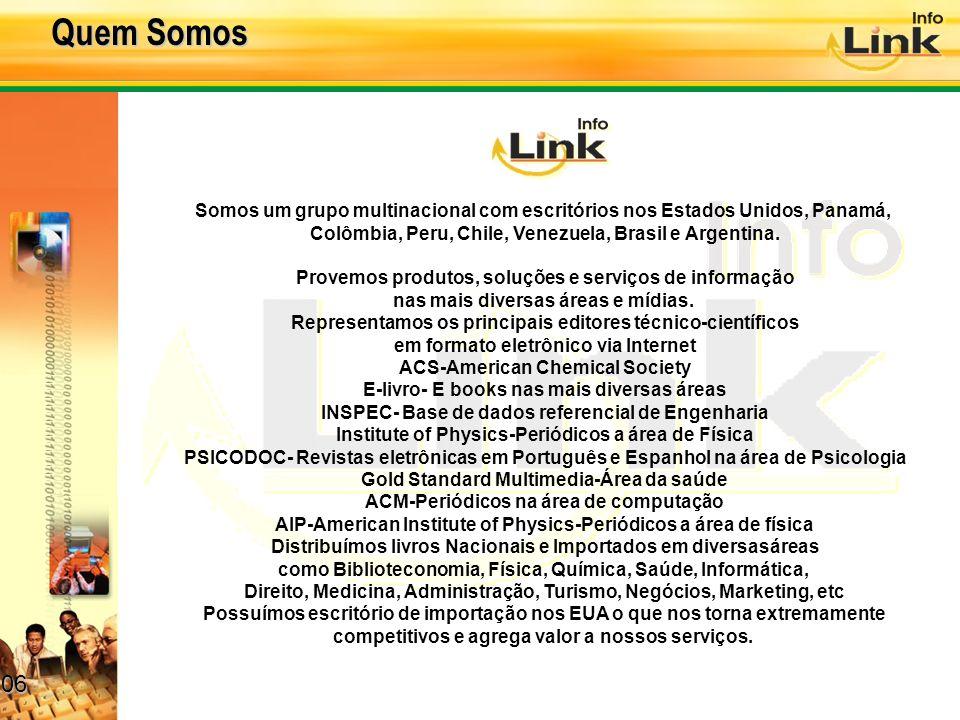 06 06 Quem Somos Somos um grupo multinacional com escritórios nos Estados Unidos, Panamá, Colômbia, Peru, Chile, Venezuela, Brasil e Argentina.