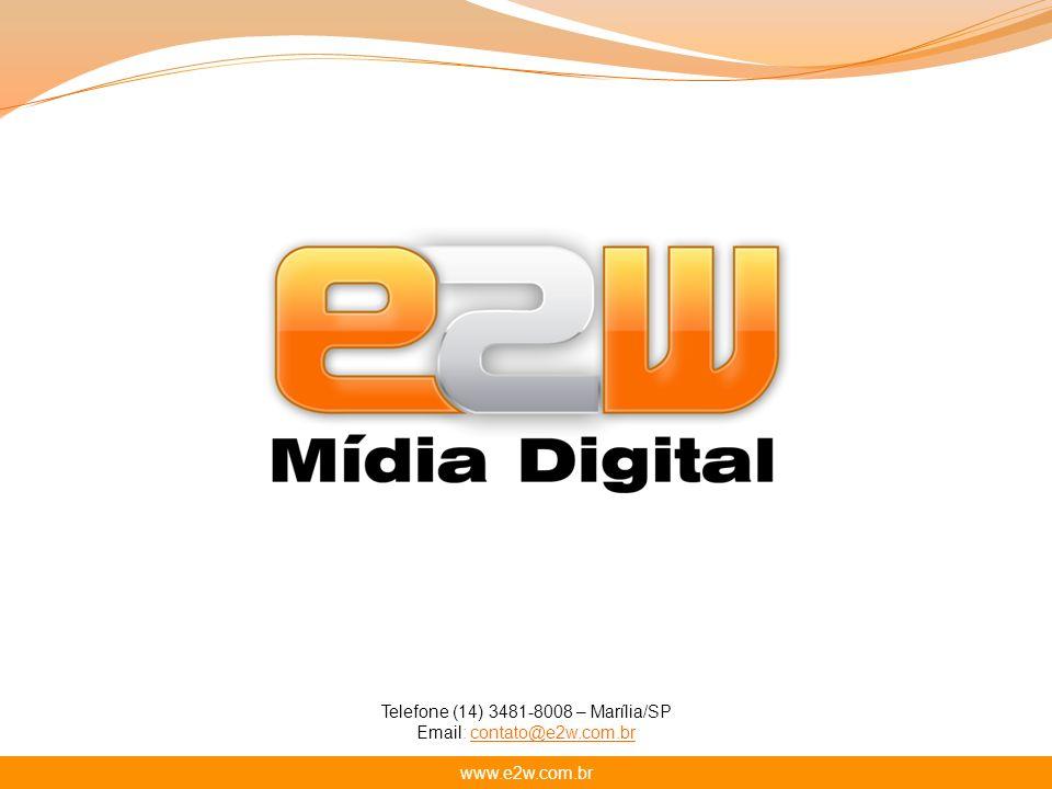 Telefone (14) 3481-8008 – Marília/SP Email: contato@e2w.com.brcontato@e2w.com.br www.e2w.com.br