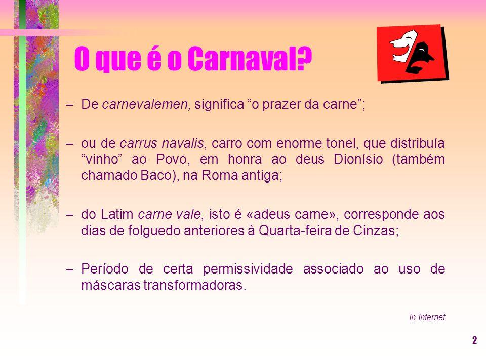 2 O que é o Carnaval.