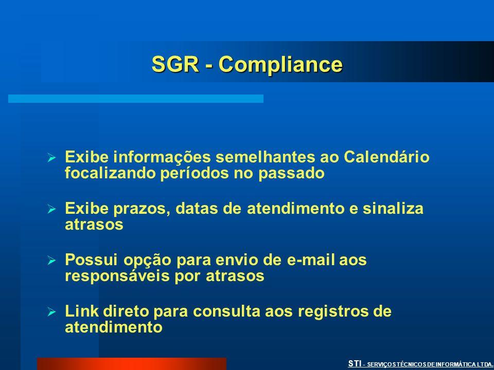 STI - SERVIÇOS TÉCNICOS DE INFORMÁTICA LTDA. SGR - Compliance Exibe informações semelhantes ao Calendário focalizando períodos no passado Exibe prazos