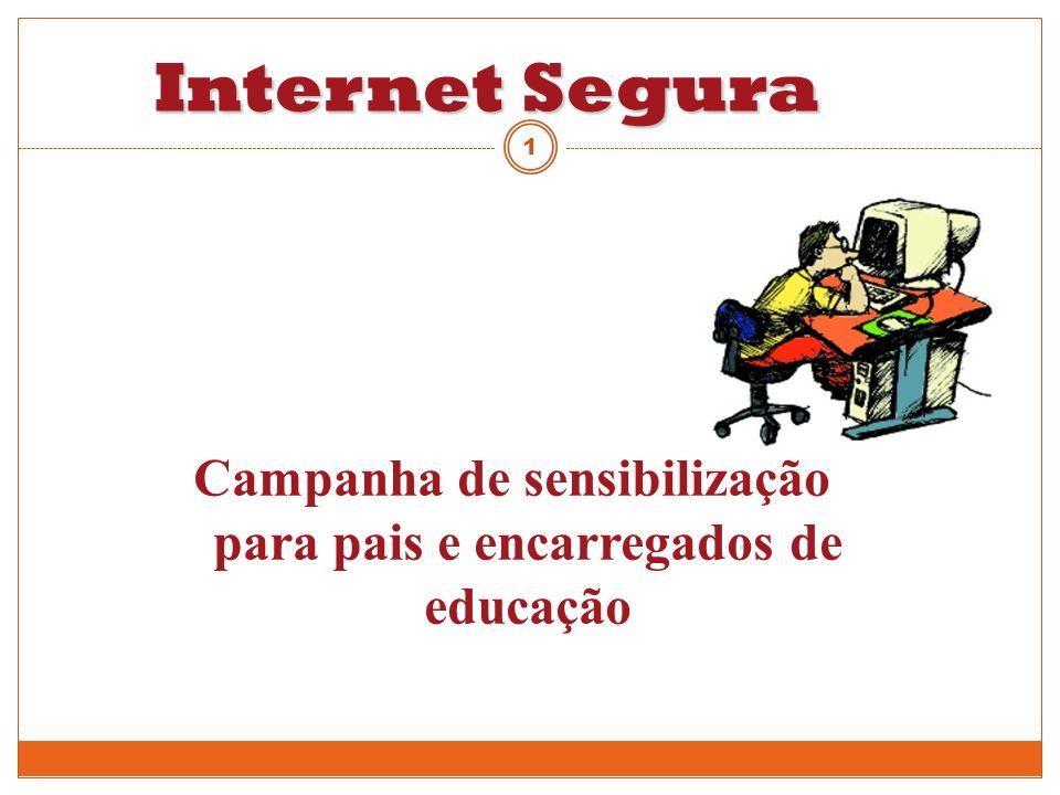 Internet Segura Campanha de sensibilização para pais e encarregados de educação 1
