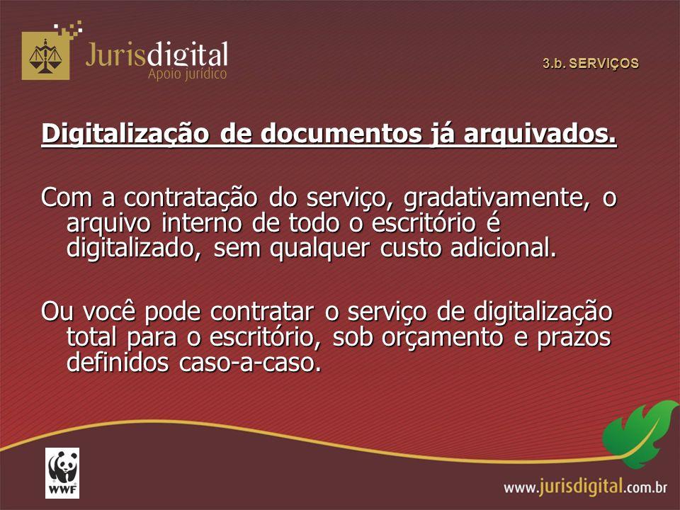 3.b.SERVIÇOS Digitalização de documentos já arquivados.