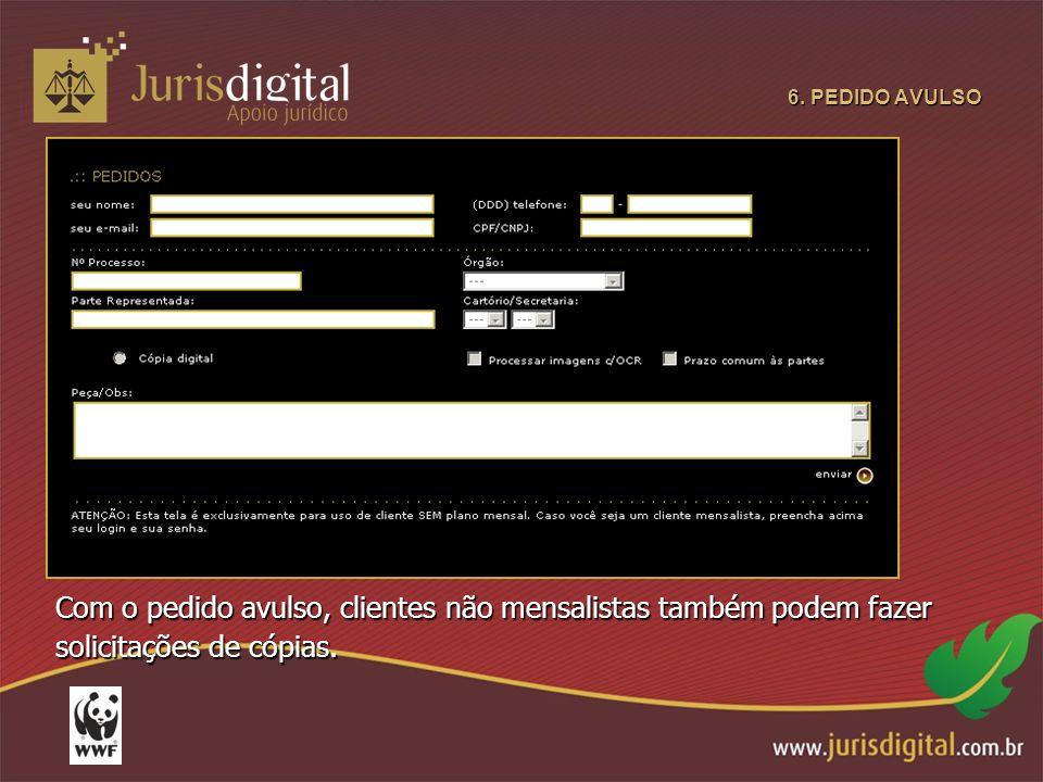 6. PEDIDO AVULSO Com o pedido avulso, clientes não mensalistas também podem fazer solicitações de cópias.