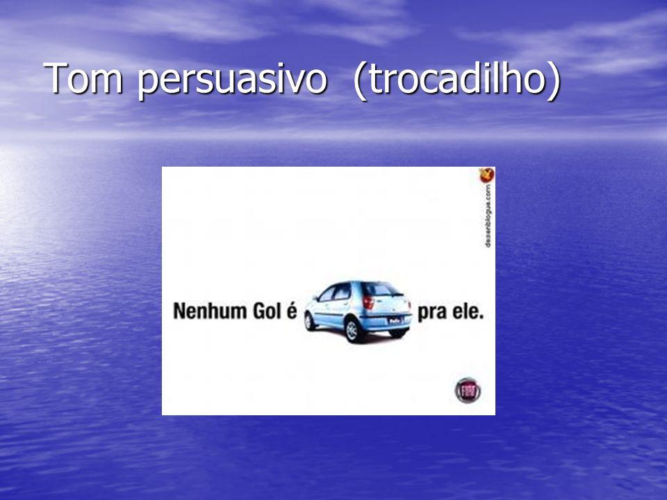 Tom persuasivo (trocadilho)
