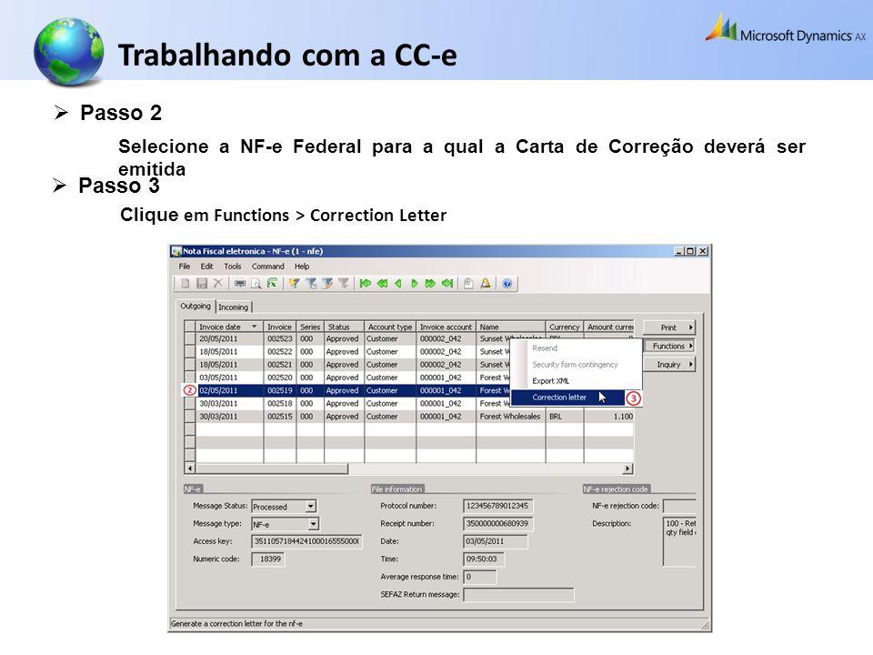 Passo 2 Selecione a NF-e Federal para a qual a Carta de Correção deverá ser emitida Clique em Functions > Correction Letter Passo 3 Trabalhando com a