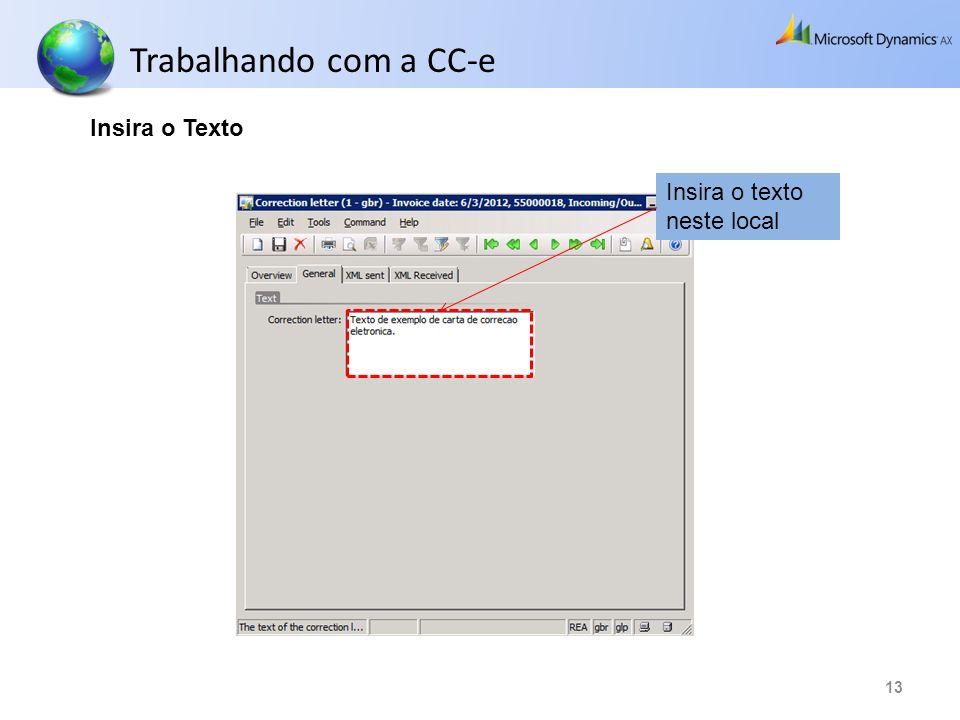 13 Insira o texto neste local Trabalhando com a CC-e Insira o Texto