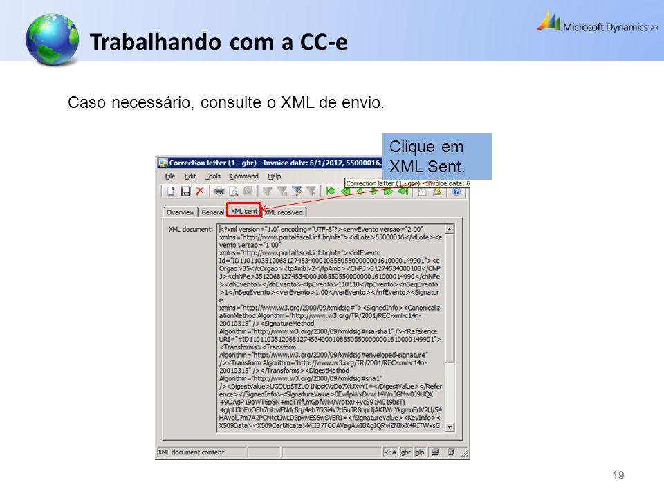 19 Caso necessário, consulte o XML de envio. Trabalhando com a CC-e Clique em XML Sent.
