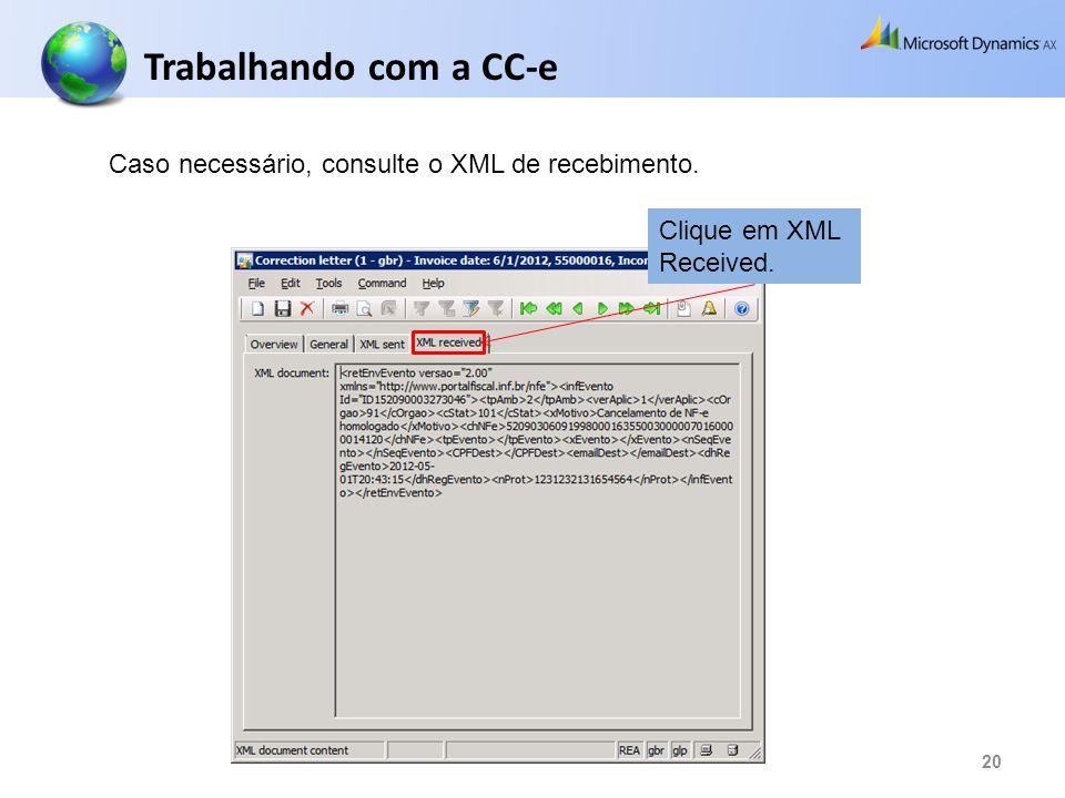 20 Caso necessário, consulte o XML de recebimento. Trabalhando com a CC-e Clique em XML Received.