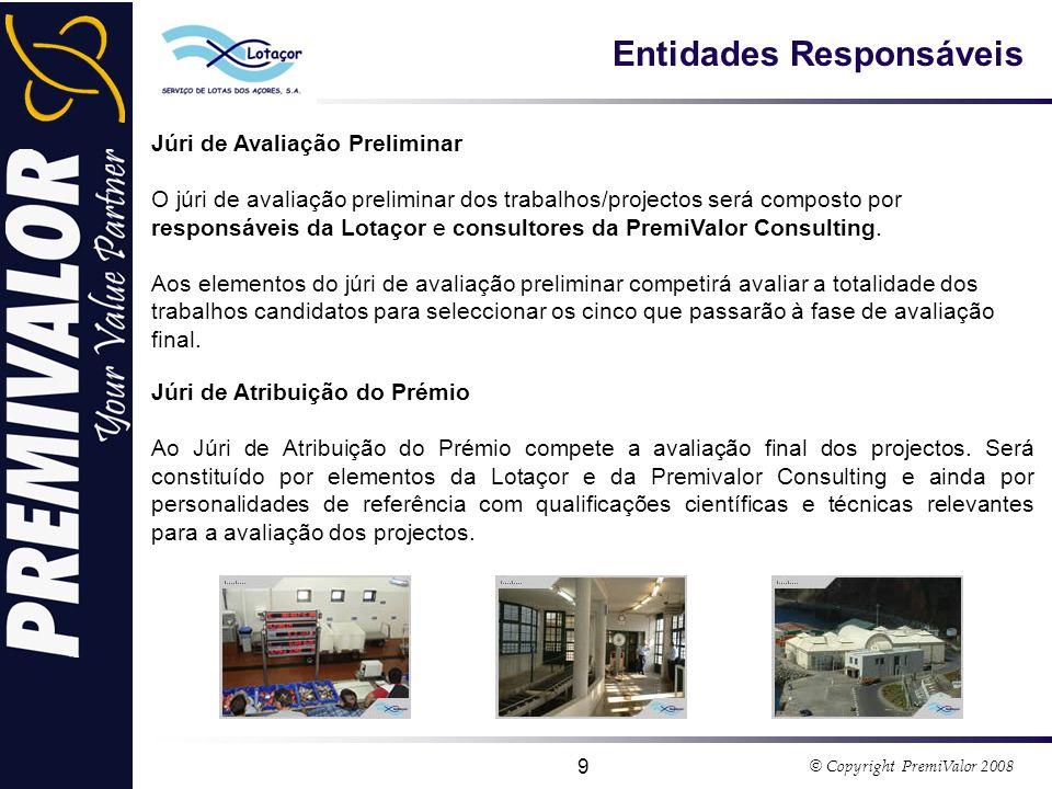 © Copyright PremiValor 2008 20 www.lotacor.pt www.premivalor.com (Promotor do projecto) (Consultor)