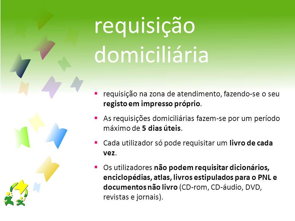 requisição domiciliária requisição na zona de atendimento, fazendo-se o seu registo em impresso próprio. As requisições domiciliárias fazem-se por um