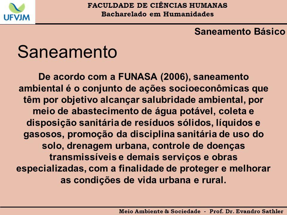 FACULDADE DE CIÊNCIAS HUMANAS Bacharelado em Humanidades Meio Ambiente & Sociedade - Prof. Dr. Evandro Sathler Saneamento Básico Saneamento De acordo