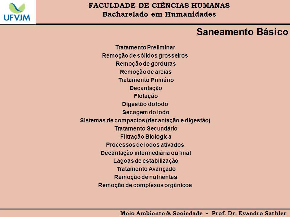 FACULDADE DE CIÊNCIAS HUMANAS Bacharelado em Humanidades Meio Ambiente & Sociedade - Prof. Dr. Evandro Sathler Saneamento Básico Tratamento Preliminar