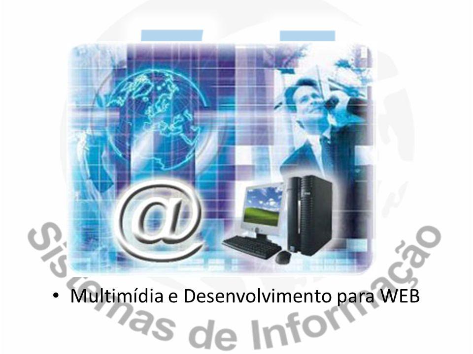 Multimídia e Desenvolvimento para WEB