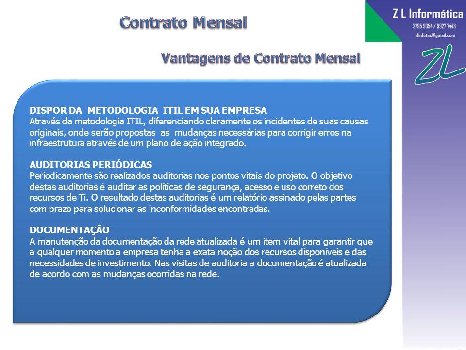 DISPOR DA METODOLOGIA ITIL EM SUA EMPRESA Através da metodologia ITIL, diferenciando claramente os incidentes de suas causas originais, onde serão propostas as mudanças necessárias para corrigir erros na infraestrutura através de um plano de ação integrado.