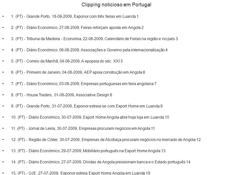 Clipping noticioso em Portugal 1. (PT) - Grande Porto, 18-09-2009, Exponor com três feiras em Luanda 1 2. (PT) - Diário Económico, 27-08-2009, Feiras