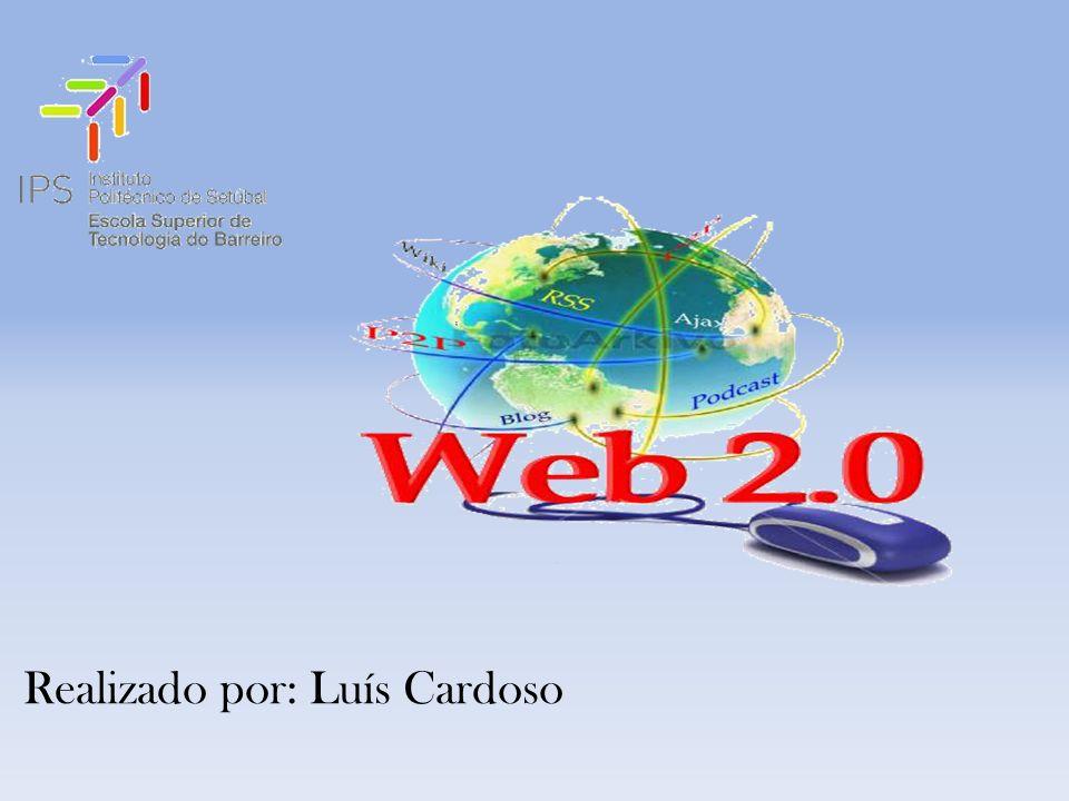 WEB 2.0 Realizado por: Luís Cardoso