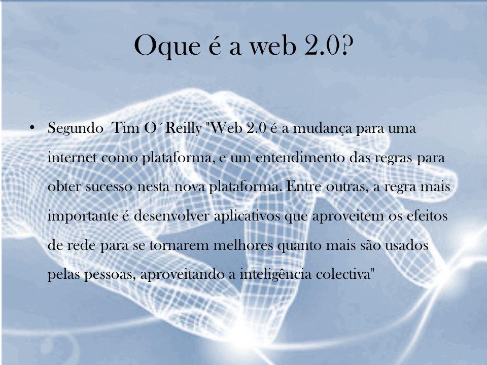 Oque é a web 2.0? Segundo Tim O´Reilly