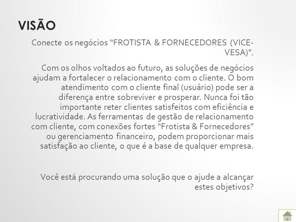 VISÃO Conecte os negócios FROTISTA & FORNECEDORES (VICE- VESA).