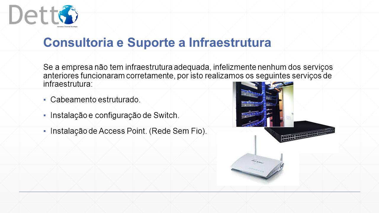 Suporte O suporte da Detto funcionam de 2 maneiras, presencial ou remoto.