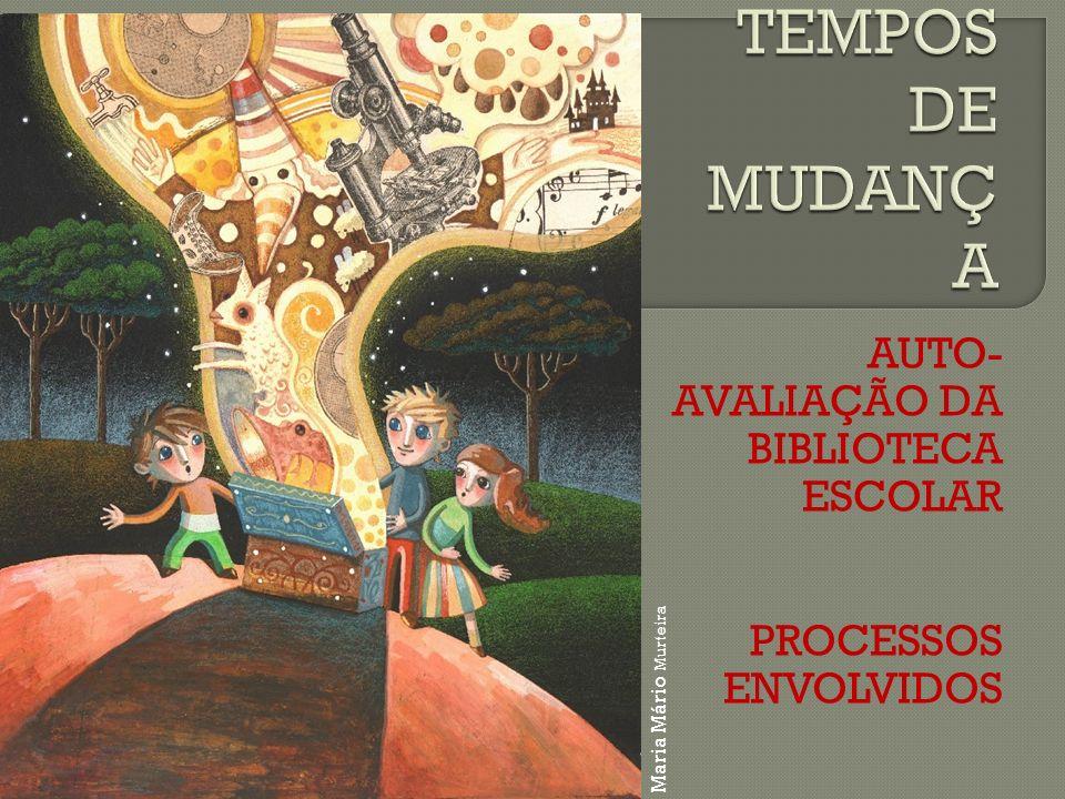 AUTO- AVALIAÇÃO DA BIBLIOTECA ESCOLAR PROCESSOS ENVOLVIDOS Maria Mário Murteira