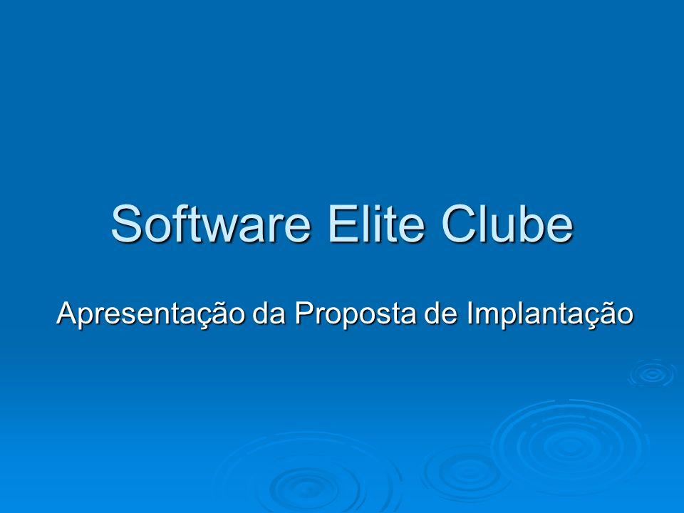 Software Elite Clube Apresentação da Proposta de Implantação