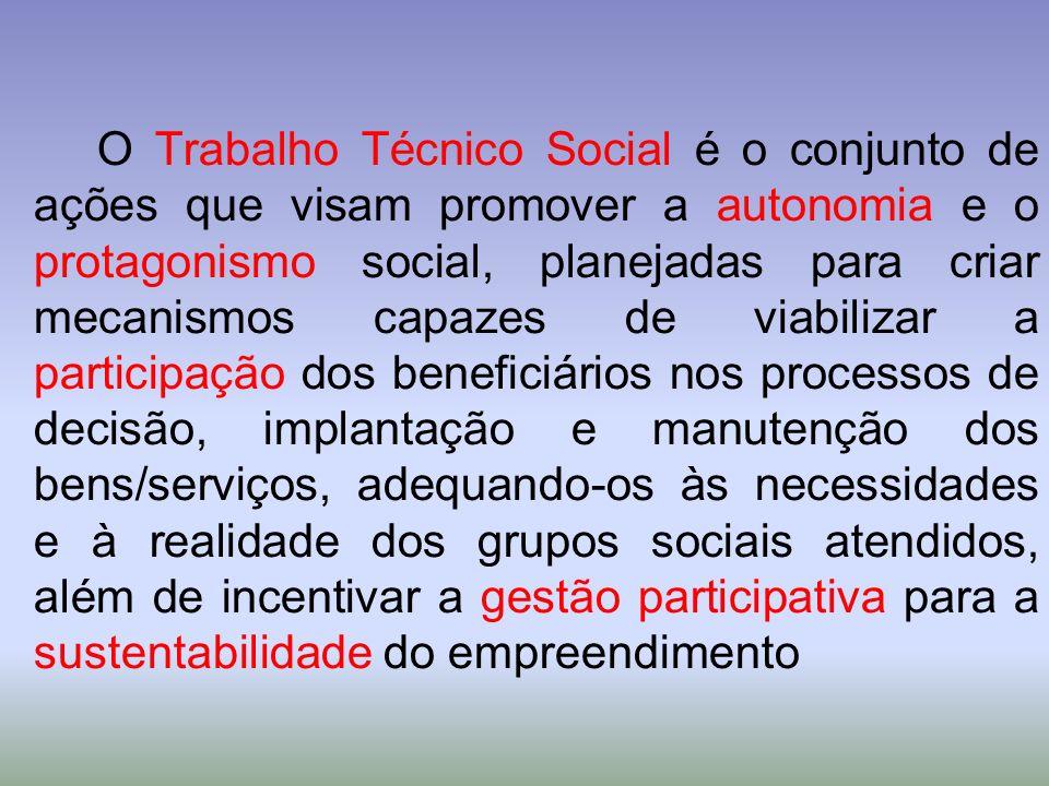 O Trabalho Técnico Social é o conjunto de ações que visam promover a autonomia e o protagonismo social, planejadas para criar mecanismos capazes de vi