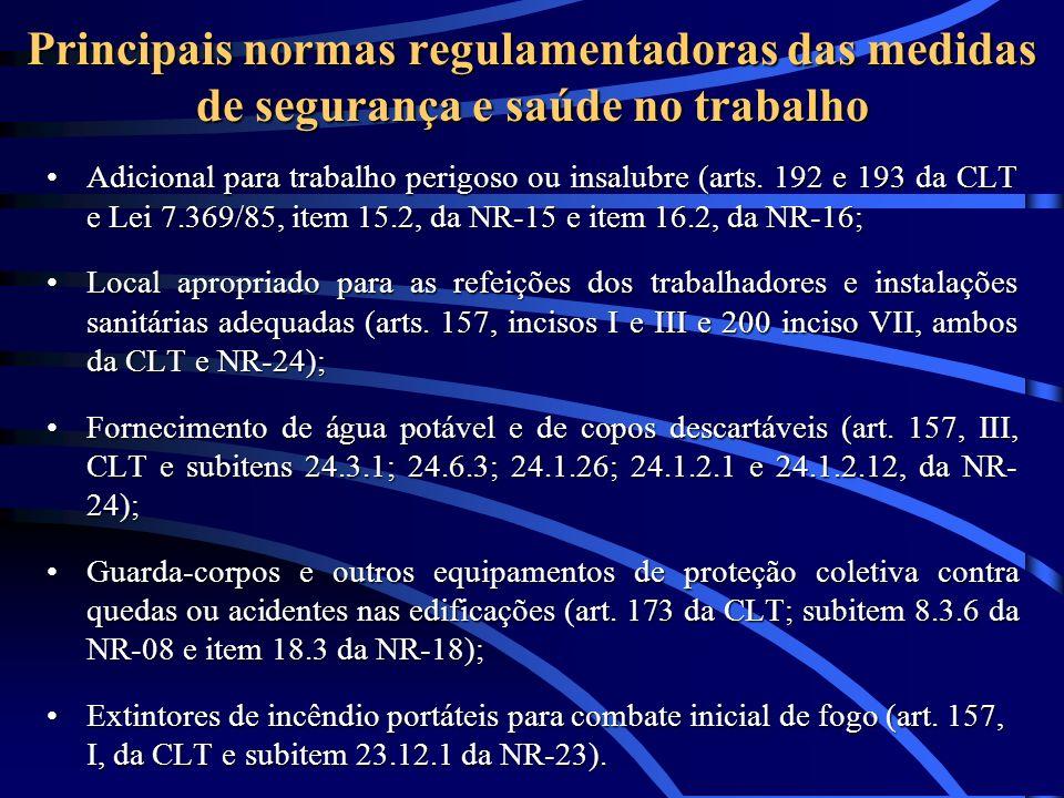 Principais normas regulamentadoras das medidas de segurança e saúde no trabalho Adicional para trabalho perigoso ou insalubre (arts. 192 e 193 da CLT