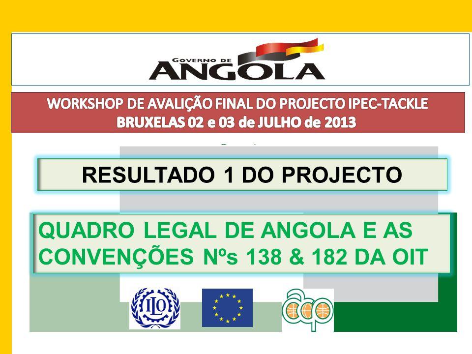 RESULTADO 1 DO PROJECTO QUADRO LEGAL DE ANGOLA E AS CONVENÇÕES Nºs 138 & 182 DA OIT