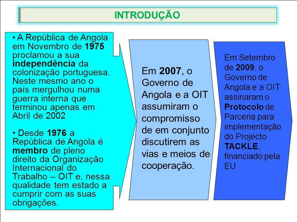3 Em 2007, o Governo de Angola e a OIT assumiram o compromisso de em conjunto discutirem as vias e meios de cooperação. Em Setembro de 2009, o Governo