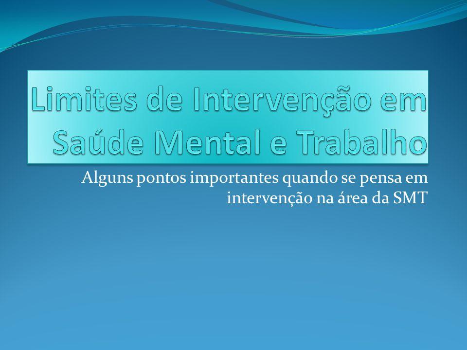 Saúde Mental e Trabalho O que define o campo.Quais os modelos.