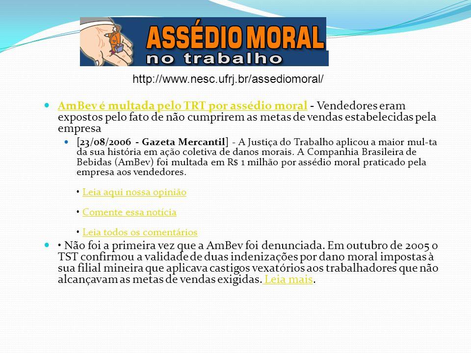 AmBev é multada pelo TRT por assédio moral - Vendedores eram expostos pelo fato de não cumprirem as metas de vendas estabelecidas pela empresa AmBev é