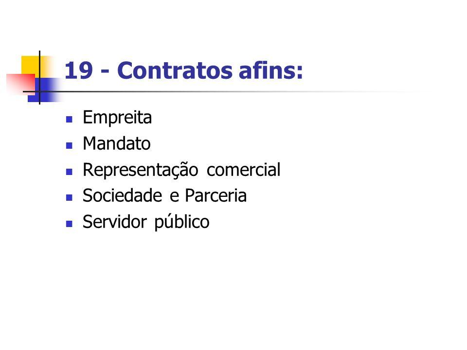 19 - Contratos afins: Empreita Mandato Representação comercial Sociedade e Parceria Servidor público