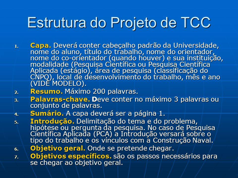 Estrutura do Projeto de TCC 1. Capa. Deverá conter cabeçalho padrão da Universidade, nome do aluno, título do trabalho, nome do orientador, nome do co