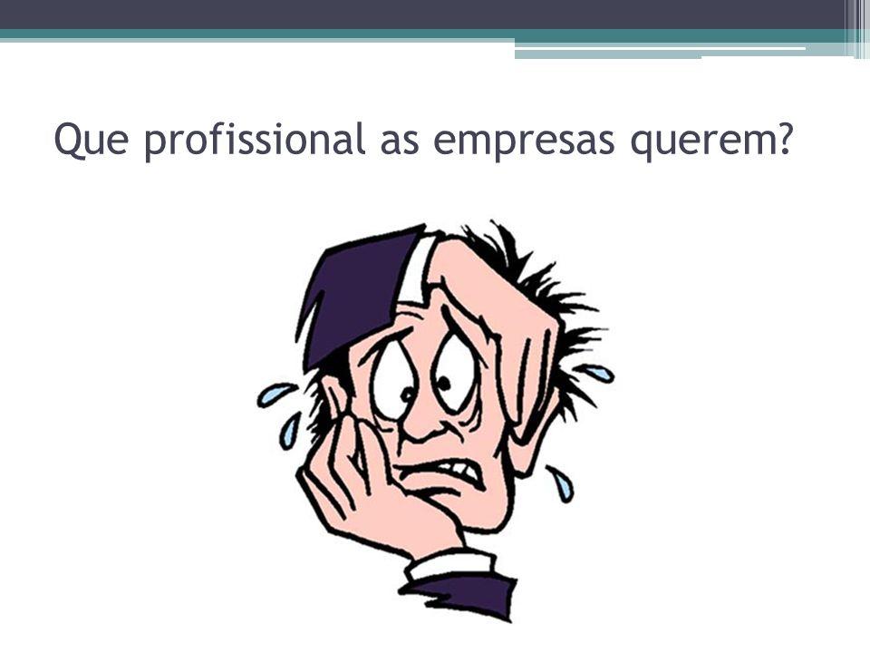 Que profissional as empresas querem?