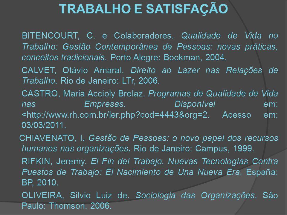 TRABALHO E SATISFAÇÃO BITENCOURT, C.e Colaboradores.