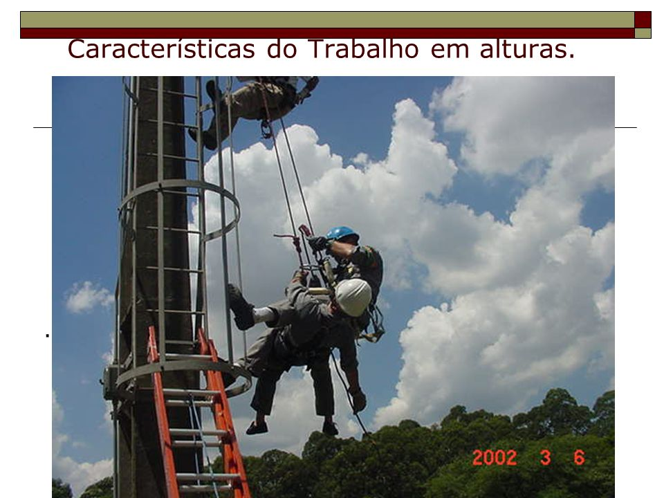 - Atividade executada acima de 2,00 m (dois metros) do nível inferior, onde haja risco de queda.
