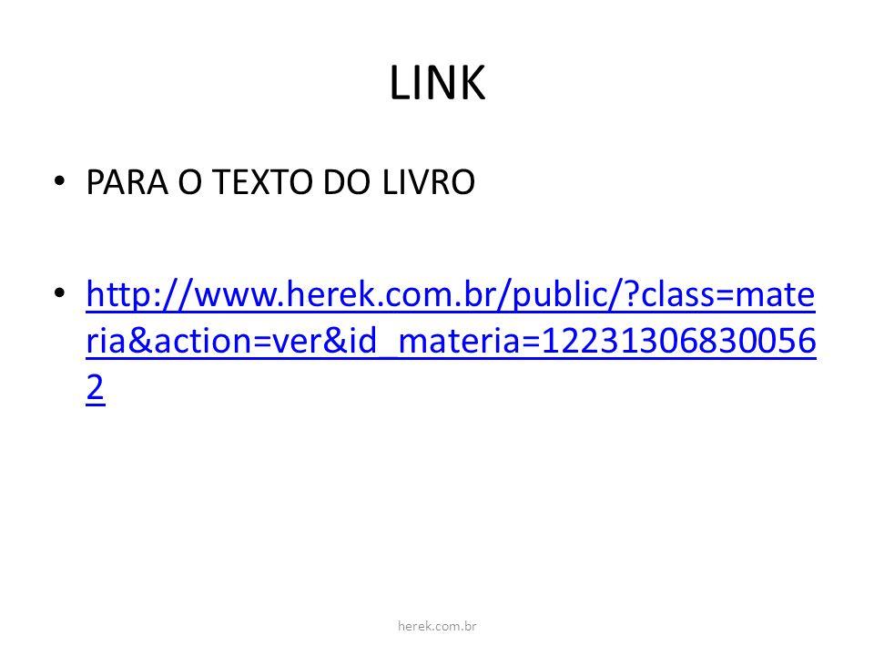LINK PARA O TEXTO DO LIVRO http://www.herek.com.br/public/?class=mate ria&action=ver&id_materia=12231306830056 2 http://www.herek.com.br/public/?class