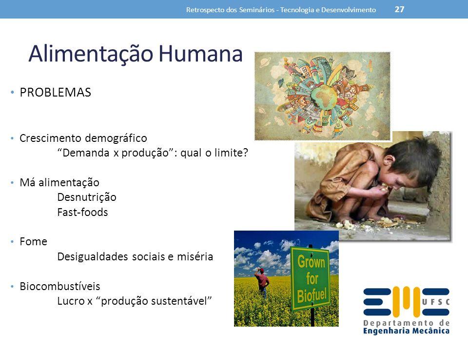 Alimentação Humana PROBLEMAS Crescimento demográfico Demanda x produção: qual o limite? Má alimentação Desnutrição Fast-foods Fome Desigualdades socia