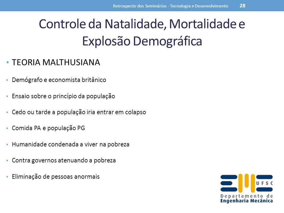 Controle da Natalidade, Mortalidade e Explosão Demográfica TEORIA MALTHUSIANA Demógrafo e economista britânico Ensaio sobre o princípio da população C