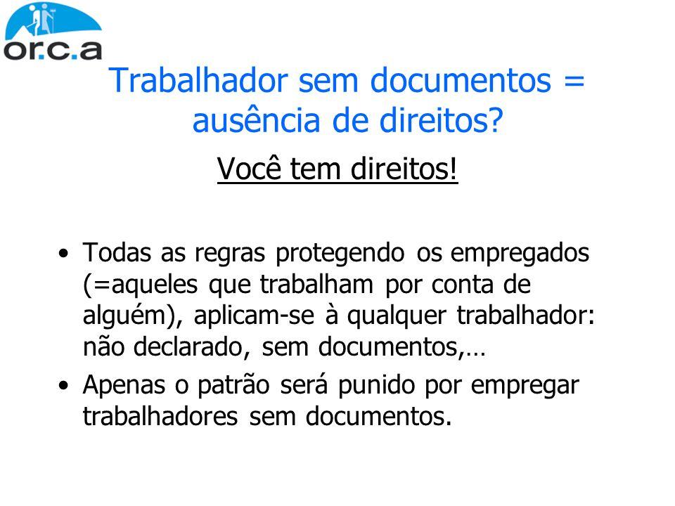 Trabalhador sem documentos = ausência de direitos? Você tem direitos! Todas as regras protegendo os empregados (=aqueles que trabalham por conta de al