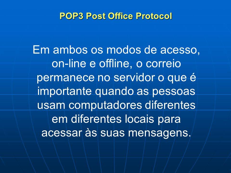Em ambos os modos de acesso, on-line e offline, o correio permanece no servidor o que é importante quando as pessoas usam computadores diferentes em d