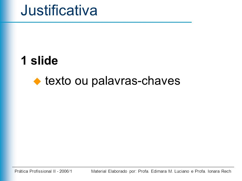 Prática Profissional II - 2006/1 Material Elaborado por: Profa.