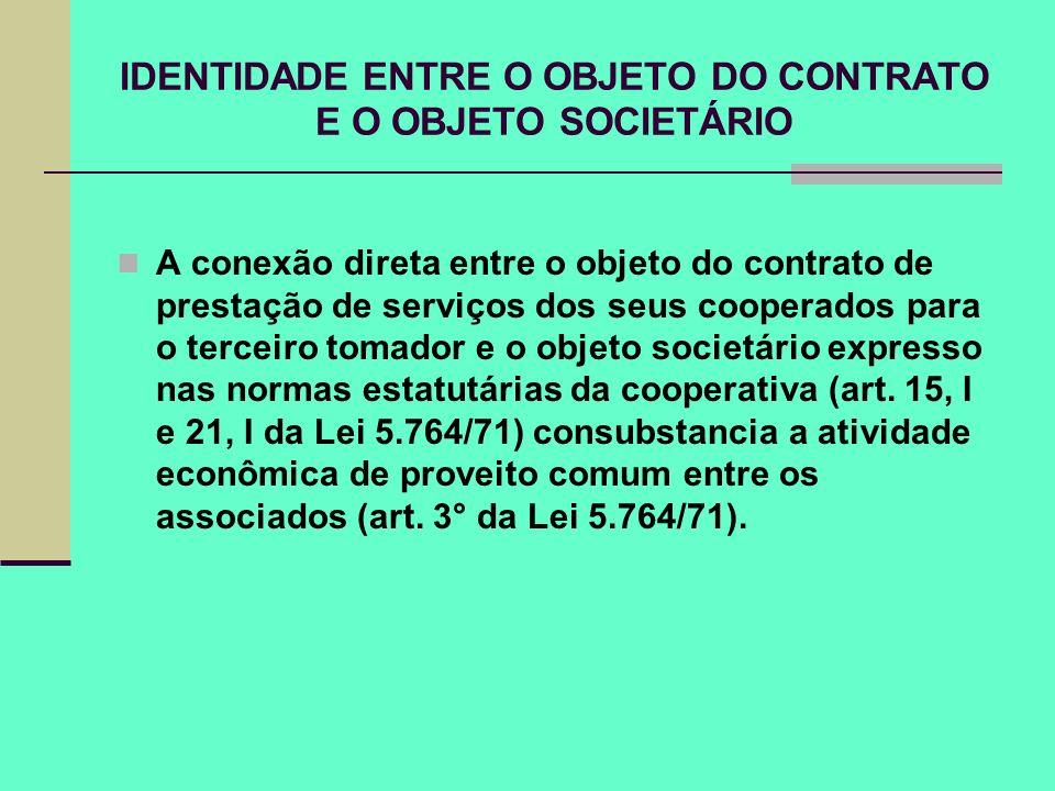 IDENTIDADE ENTRE O OBJETO DO CONTRATO E O OBJETO SOCIETÁRIO A conexão direta entre o objeto do contrato de prestação de serviços dos seus cooperados p