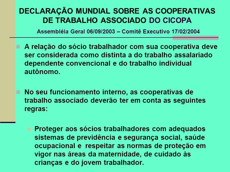 DECLARAÇÃO MUNDIAL SOBRE AS COOPERATIVAS DE TRABALHO ASSOCIADO DO CICOPA Assembléia Geral 06/09/2003 – Comitê Executivo 17/02/2004 A relação do sócio