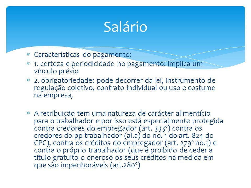 Características do pagamento: 1. certeza e periodicidade no pagamento: implica um vínculo prévio 2. obrigatoriedade: pode decorrer da lei, Instrumento