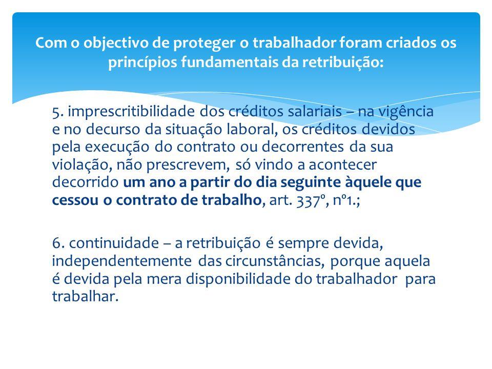 5. imprescritibilidade dos créditos salariais – na vigência e no decurso da situação laboral, os créditos devidos pela execução do contrato ou decorre