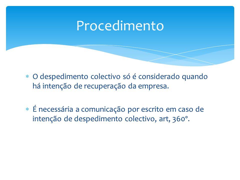 O despedimento colectivo só é considerado quando há intenção de recuperação da empresa. É necessária a comunicação por escrito em caso de intenção de