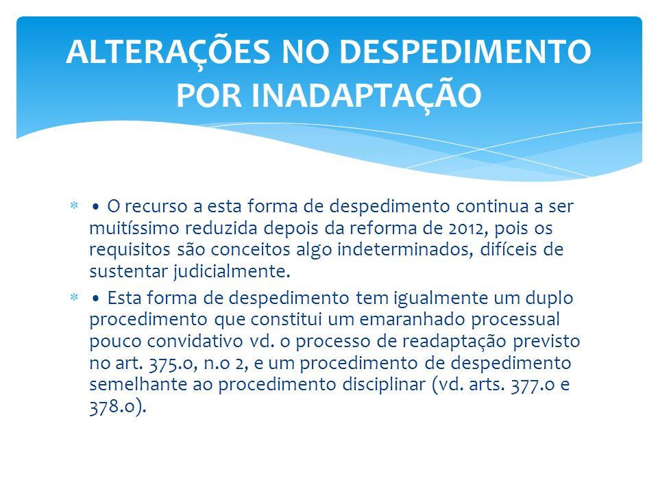 O recurso a esta forma de despedimento continua a ser muitíssimo reduzida depois da reforma de 2012, pois os requisitos são conceitos algo indetermina