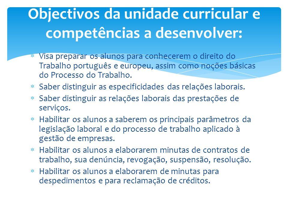 Visa preparar os alunos para conhecerem o direito do Trabalho português e europeu, assim como noções básicas do Processo do Trabalho. Saber distinguir