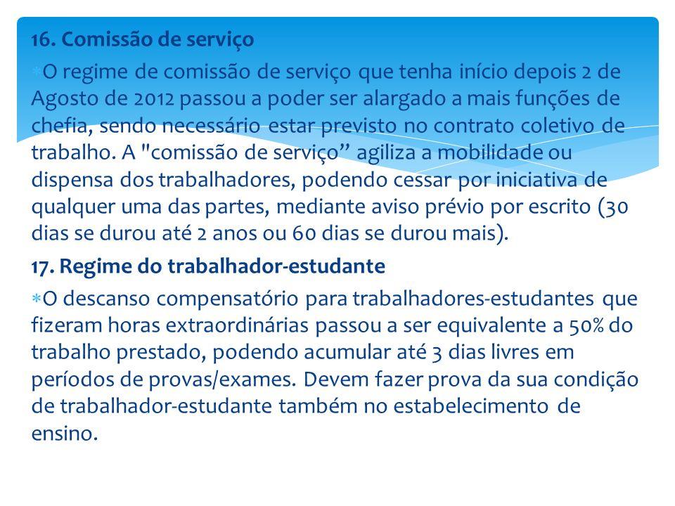 16. Comissão de serviço O regime de comissão de serviço que tenha início depois 2 de Agosto de 2012 passou a poder ser alargado a mais funções de chef